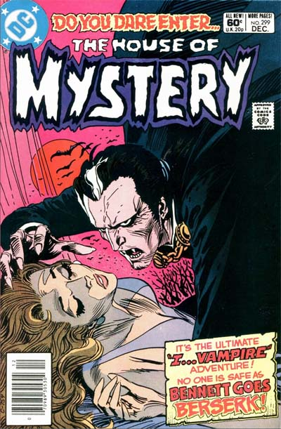 Bennett Goes Berserk!—House of Mystery #299, December 1981 [DC]