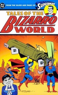Superman: Tales of the Bizarro World (DC, 2000 series)  ([September] 2000)
