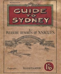 Guide to Sydney & Pleasure Resorts of N.S.Wales. (NSW Bookstall, 1928?)  ([1928?]) —Revised Edition