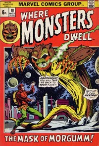 Where Monsters Dwell (Marvel, 1970 series) #18 — The Mask of Morgumm!