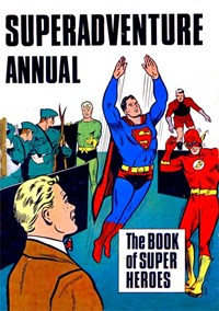 Superadventure Annual (Atlas Publishing, 1959 series) 1966-7 — The Book of Super Heroes
