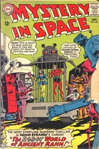 Mystery in Space (DC, 1951 series) #102 — The Robot World of Ancient Rann!