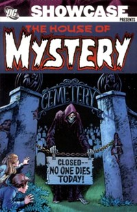 Showcase Presents: The House of Mystery (DC, 2006 series) #2 — Closed -- No One Dies Today!