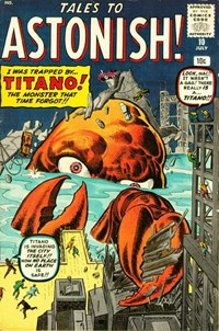 Tales to Astonish (Marvel, 1959 series) #10 — I Was Trapped by...Titano!  The Monster That Time Forgot!