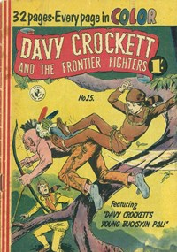 Davy Crockett and the Frontier Fighters (Colour Comics, 1955 series) #15 ([January 1957?])