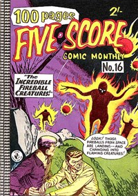 Five-Score Comic Monthly (Colour Comics, 1958 series) #16 — The Incredible Fireball Creatures
