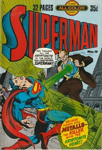 Superman (Murray, 1978 series) #9 — Metallo--The Killer with the Kryptonite Heart!