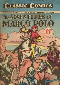 Classic Comics (Ayers & James, 1947 series) #7 ([January 1948?]) —The Adventures of Marco Polo