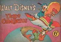 Walt Disney's Three Caballeros (Ayers & James, 1946? series)  ([1946?])
