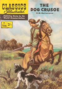 Classics Illustrated (Thorpe & Porter, 1962? series) #156 [HRN 156] (July 1963) — The Dog Crusoe. R.M. Ballantyne