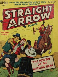 Straight Arrow Comics (Red Circle, 1955 series) #4 — The Mystery of the Missing Herd