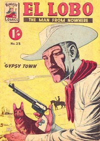 El Lobo the Man from Nowhere (Apache, 1956 series) #23 — Gypsy Town