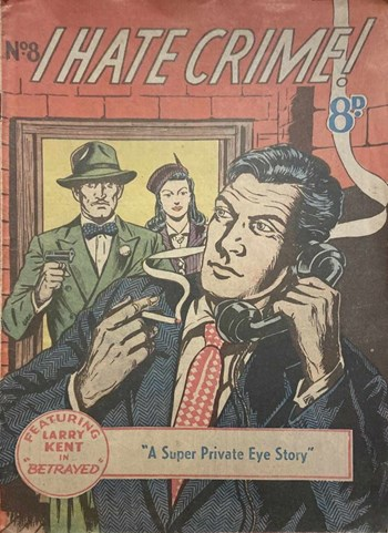 Betrayed—I Hate Crime! (Young's, 1953? series) #8  ([September 1952?])