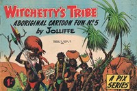 Witchetty's Tribe Aboriginal Cartoon Fun (Sungravure, 1955 series) #5 ([October 1954?])