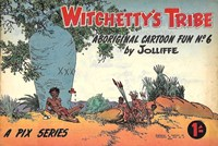 Witchetty's Tribe Aboriginal Cartoon Fun (Sungravure, 1955 series) #6 ([April 1956?])