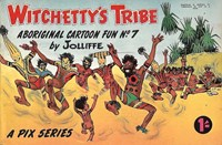 Witchetty's Tribe Aboriginal Cartoon Fun (Sungravure, 1955 series) #7 ([October 1956?])