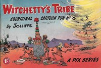 Witchetty's Tribe Aboriginal Cartoon Fun (Sungravure, 1955 series) #8 ([April 1957?])