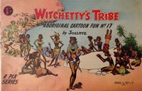 Witchetty's Tribe Aboriginal Cartoon Fun (Sungravure, 1955 series) #17 ([1960?])