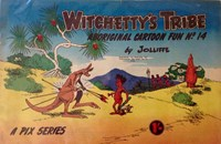 Witchetty's Tribe Aboriginal Cartoon Fun (Sungravure, 1955 series) #14 ([1959?])