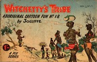 Witchetty's Tribe Aboriginal Cartoon Fun (Sungravure, 1955 series) #18 ([1960?])