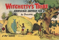 Witchetty's Tribe Aboriginal Cartoon Fun (Sungravure, 1955 series) #19 ([April 1961?])