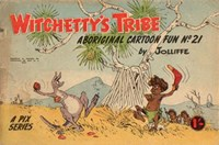 Witchetty's Tribe Aboriginal Cartoon Fun (Sungravure, 1955 series) #21 ([1961?])