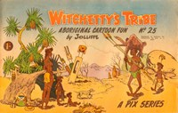 Witchetty's Tribe Aboriginal Cartoon Fun (Sungravure, 1955 series) #25 ([April 1963?])