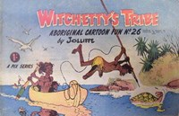 Witchetty's Tribe Aboriginal Cartoon Fun (Sungravure, 1955 series) #26 ([August 1963?])
