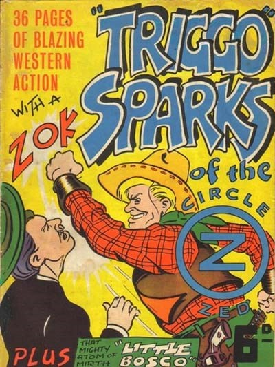 """Triggo"" Sparks of the Circle Z Zed (Illustrated Press, 1945? series) #1 ([1945?]) —Triggo Sparks Western"