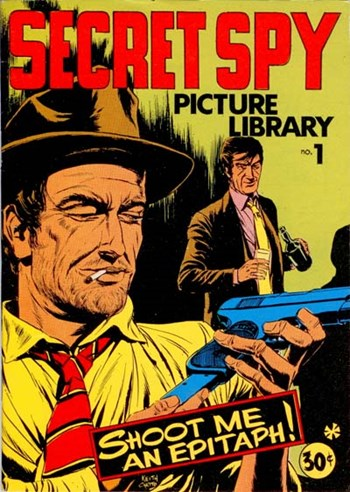 Shoot Me an Epitaph—Secret Spy Picture Library (Yaffa/Page, 1973 series) #1  ([1973?])