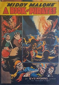 """Middy Malone"" A Book of Pirates (Syd Nicholls, 1941?)  ([1941?])"