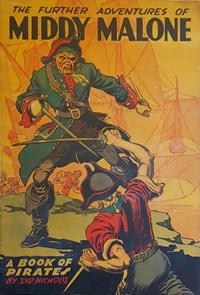 The Further Adventures of Middy Malone (Syd Nicholls, 1943)  — A Book of Pirates