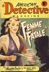 American Detective Magazine (Cleveland, 1951 series) #3 ([January 1952?]) —Femme Fatale
