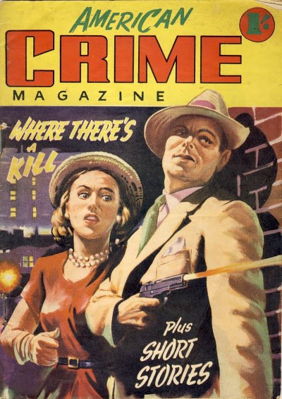 American Crime Magazine (Cleveland, 1952 series) #2 (May 1952) —Where There's a Kill