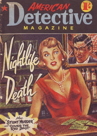 American Detective Magazine (Cleveland, 1951 series) #6 (April 1952) —Nightlife Death