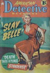 American Detective Magazine (Cleveland, 1951 series) #7 (May 1952) —Slay Belle