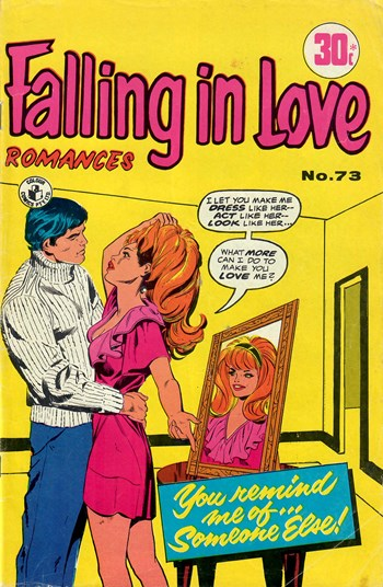 You Remind Me of… Someone Else!—Falling in Love Romances (Colour Comics, 1958 series) #73  ([January 1973?])