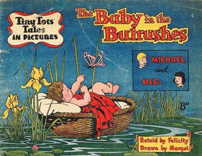 Tiny Tots Tales in Pictures (Lilliput, 1950? series)  ([1951?]) —The Baby in the Bulrushes