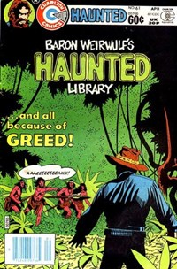 Haunted (Charlton, 1971 series) #61 — ...And All Because Of Greed!