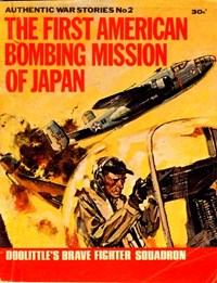 Authentic War Stories (KG Murray, 1974? series) #2 — The First American Bombing Mission of Japan (Cover)