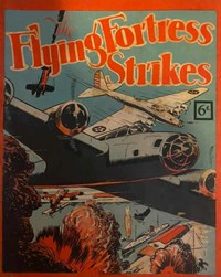 The Flying Fortress Strikes (NSW Bookstall, 1944?)