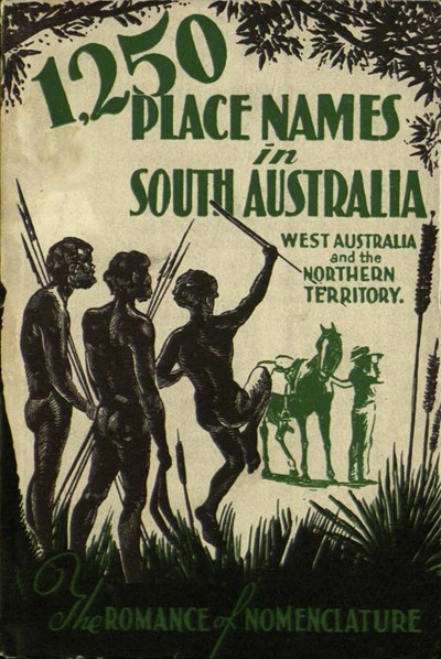 1,250 Place Names in South Australia, West Australia and the Northern Territory (NSW Bookstall, 1943)  (1943)