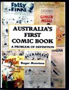 Australia's First Comic Book: A Problem of Definition (CreateSpace, 2016)  ([18 March 2016])