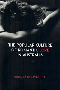 The Popular Culture of Romantic Love in Australia (Australian Scholarly, 2018?)  — Untitled (Cover)