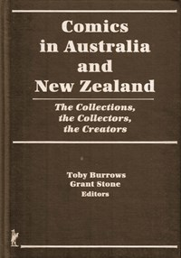 Comics in Australia and New Zealand: The Collections, the Collectors, the Creators (Haworth Press, 1994)  (1994)