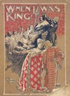 When I Was King (A&R, 1905)  (1905?)