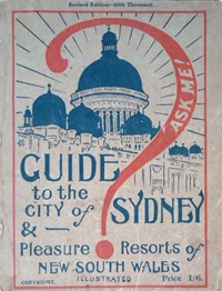 Guide to the City of Sydney & Pleasure Resorts of New South Wales Illustrated (NSW Bookstall, 1921?)  ([1921?]) —Revised Edition--40th Thousand