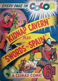 "A Climax Comic (KG Murray, 1947 series)  — ""Kidnap Cavern"" plus ""Swords in Spain"""
