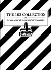 The 102 Collection of Australia's Leading Cartoonists (Lilyfield, 1986)  (December 1986)
