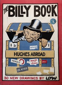 The Billy Book Hughes Abroad (NSW Bookstall, 1918?)  ([1918?])